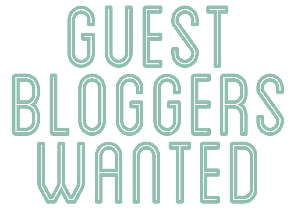 Guest Bloggers Needed